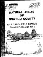 Rice Creek Field Station Special Publication No. 2: Natural Areas of Oswego County